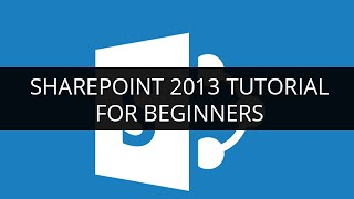 Microsoft SharePoint 2013 Tutorial