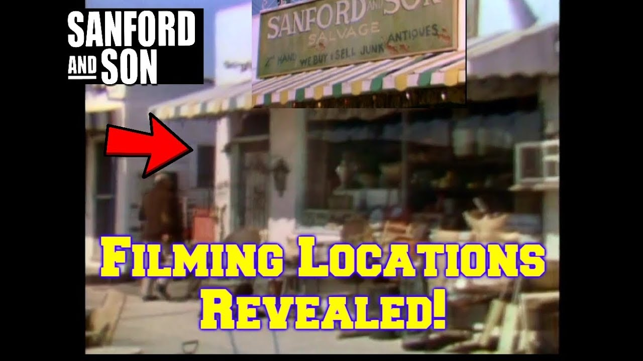 Sanford & Son FILMING LOCATIONS Revealed! Before and After/Then and Now! 50 Years!