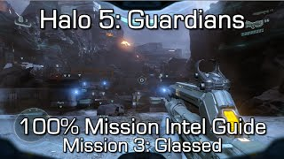 Halo 5 - 100% Mission Intel Locations Guide - Mission 3: Glassed - Hunt the Truth Achievement Guide