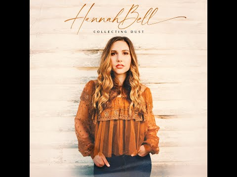Collecting Dust Official Audio - Hannah Bell