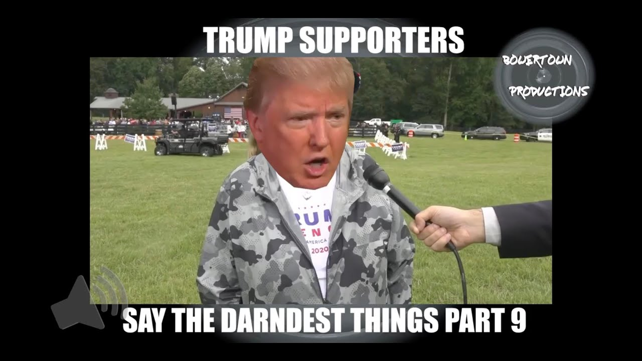 Download Trump supporters say the darndest things, part 9