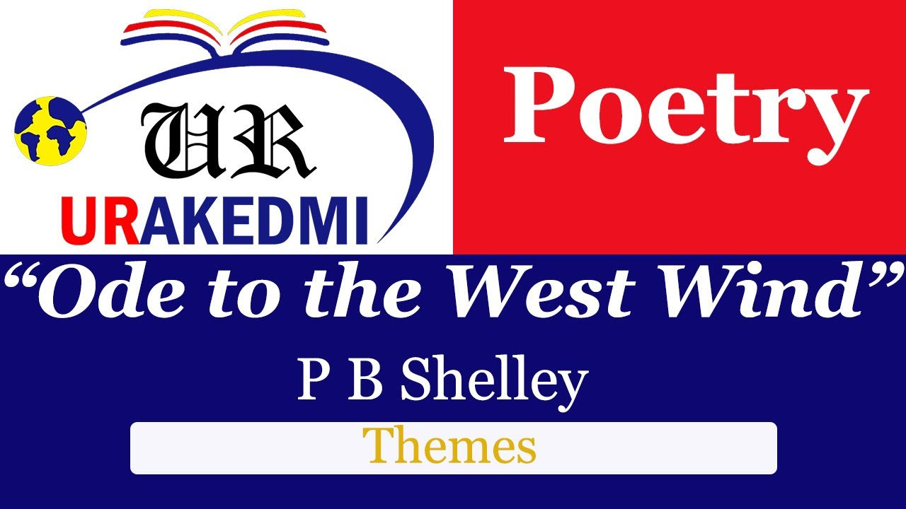 Ode To The West Wind Theme Percy Bysshe Shelley Understanding Poem Romantic Poetry Youtube Analysi