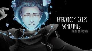 Download Mp3 Damien Dawn- Everybody Cries Sometimes   Lyric Video