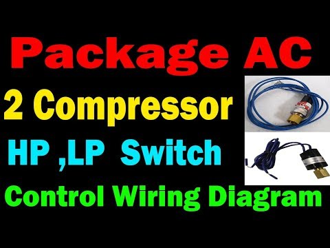 carrier package ac compressor hp lp pressure switch control wiring diagram  practically in hindi - youtube