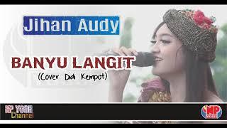 (New) BANYU LANGIT (cover Didi Kempot) - JIHAN AUDY