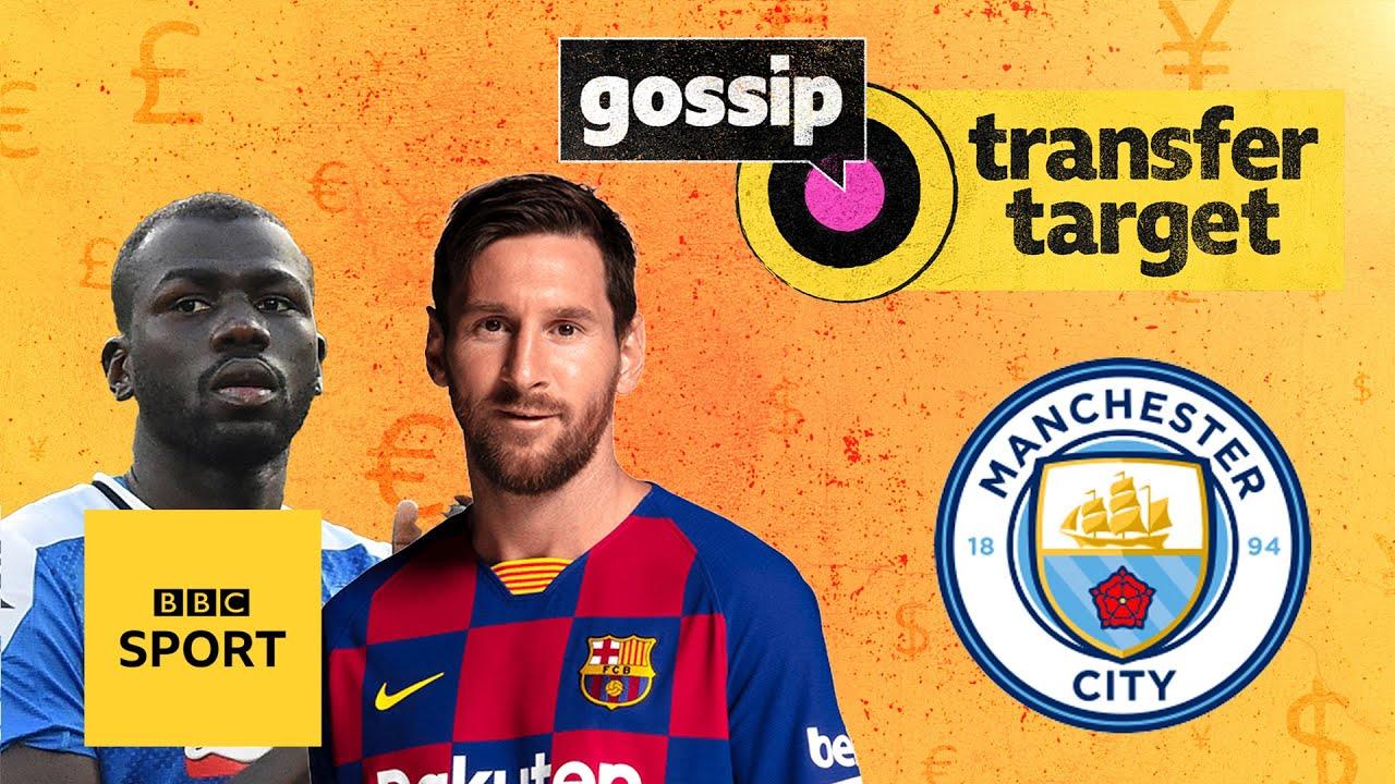 Gossip: Can Man City sign Messi, Ake, Koulibaly & Ferran Torres? | Transfer Target