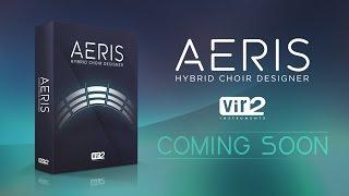 Vir2 Instruments - Aeris: Hybrid Choir Designer Teaser