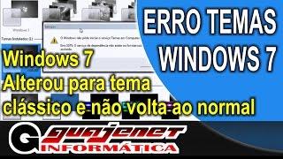 Windows 7 apareceu o tema clássico e não consigo remover - Resolvido!
