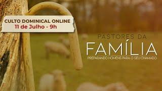 Culto Dominical - 9h   Pastores da Família - #02   Rev Rennan Dias
