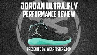 jordan Ultra Fly Performance Review!