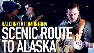 SCENIC ROUTE TO ALASKA - HOME IS NOT A PLACE (BalconyTV)