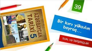 Azərbaycan tarixi 5-ci sinif Dərs: 39 - Bir kərə yüksələn bayraq...