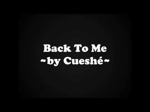 Back To Me - by Cueshe