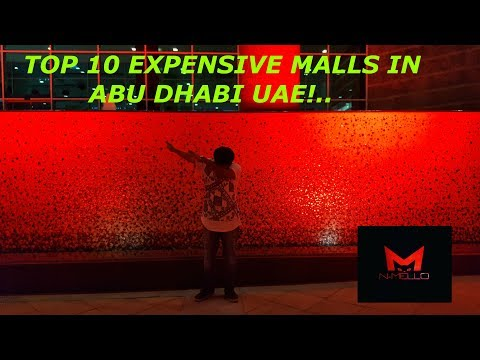 TOP 10 EXPENSIVE MALLS IN ABU DHABI!.