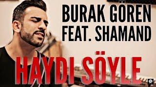 Haydi Söyle - Burak Gören feat. Shahin Cover