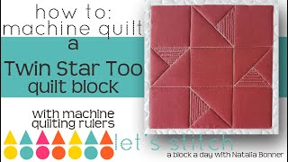 How To: Machine Quilt a Twin Star 2 Quilt Block-W Natalia Bonner Lets  Stitch a Block a Day-Day 170