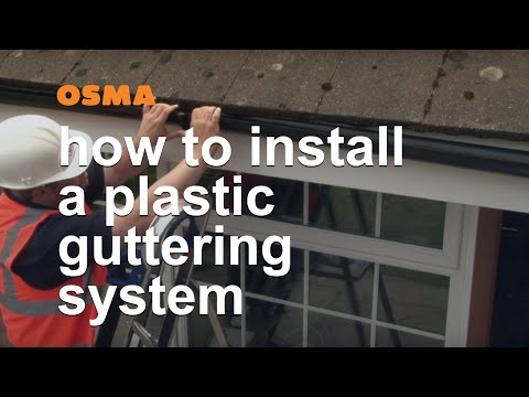 How To Install A Plastic Guttering System - OSMA Rainwater
