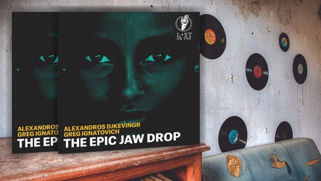 Download Alexandros Djkevingr, Greg Ignatovich - Epic Jaw Drop (Original Mix)
