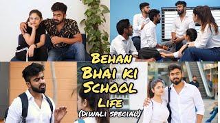 Behan Bhai Ki School Life | Behan Bhai ka Pyaar || Half Engineer