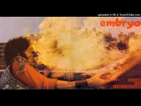 Embryo - The Sun Song [HQ Audio] Father Son And Holy Ghosts, 1973