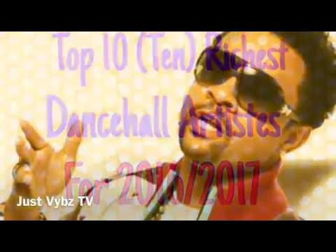 Top 10 Richest Dancehall Artiste For 2016 Coming 2017