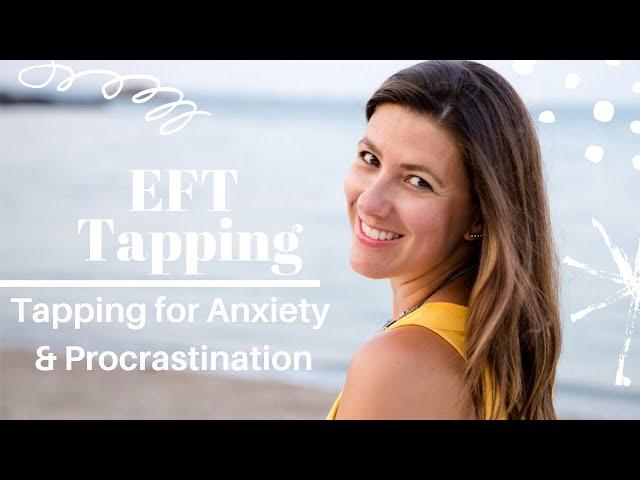 EFT for Anxiety & Procrastination