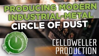 Celldweller Production: Producing Modern Industrial-Metal as Circle of Dust