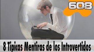 8 TIPICAS MENTIRAS DE LOS INTROVERTIDOS | 608 What the Fact! Datos Curiosos