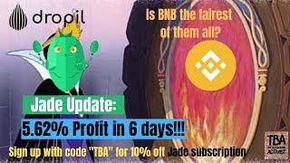 Dropil's Jade: 5.62% in 6 days! BNB base pair FTW!