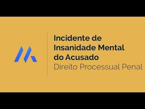 INCIDENTE DE INSANIDADE MENTAL DO ACUSADO | DIREITO PROCESSUAL PENAL l DESCOMPLICA CONCURSOS