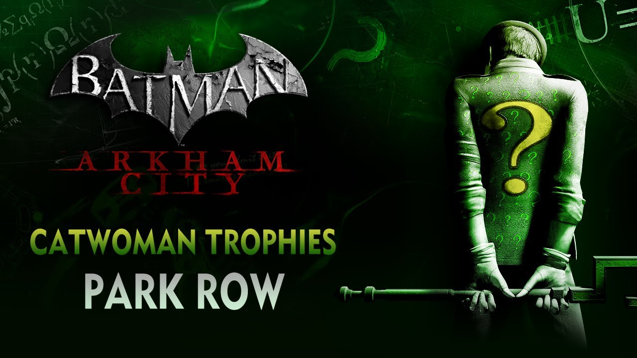 Batman: Arkham City - Catwoman Trophies - Park Row