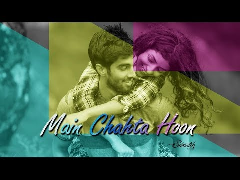 Main Chahta Hoon || Official Video ||...