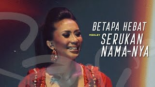 Download Mp3 Sari Simorangkir - 02. Betapa Hebat Medley Serukan Nama Nya  The Creator Live Co