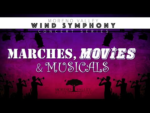 Moreno Valley Wind Symphony - Marches Movies & Musicals