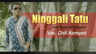 Download lagu DIDI KEMPOT - NINGGALI TATU [OFFICIAL]
