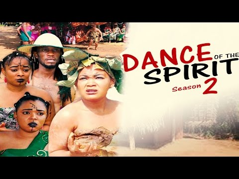 Dance Of The Spirit Season 2  -  Latest Nigerian Nollywood Movie