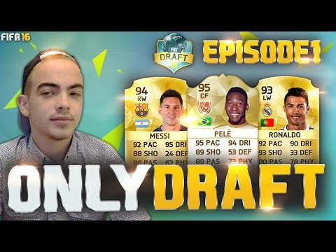FUT 16 | ONLY DRAFT #1 - NOUVELLE SÉRIE SUR FIFA16 !!!