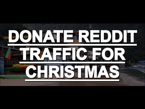 DONATE REDDIT TRAFFIC FOR CHRISTMAS