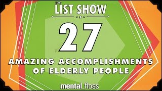 Repeat youtube video 27 Amazing Accomplishments of Elderly People  - mental_floss List Show Ep. 447