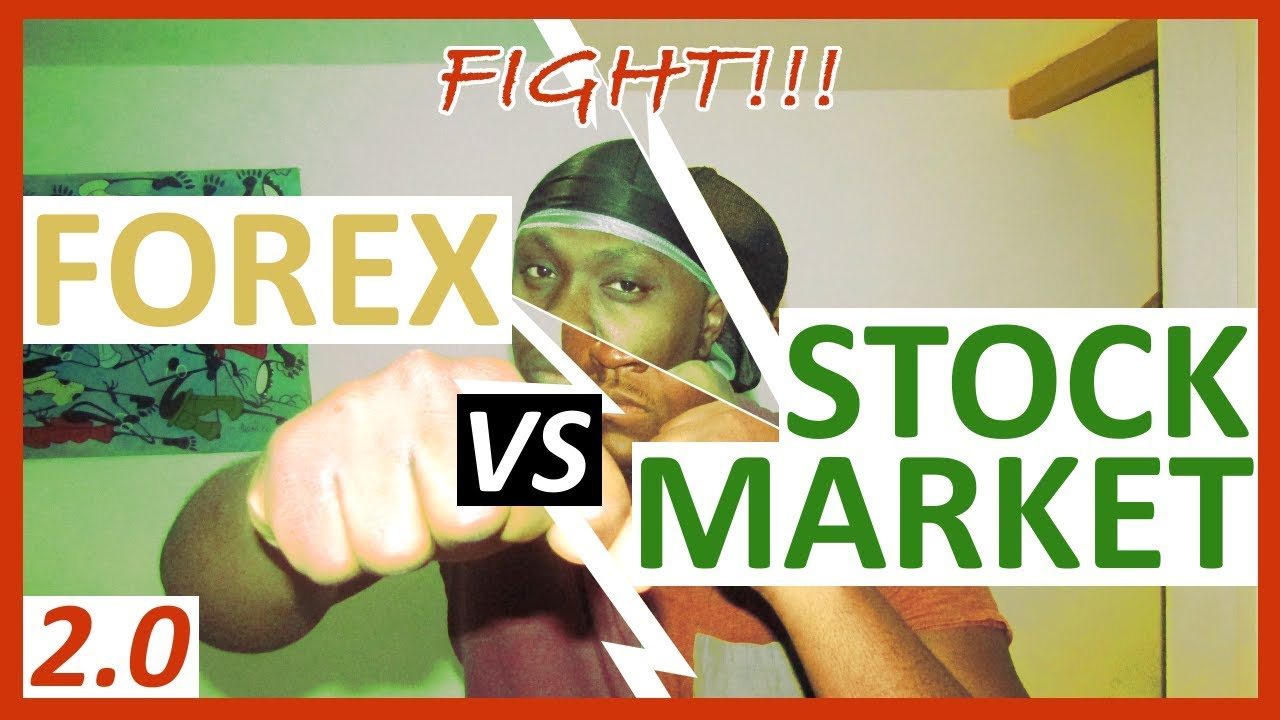 STOCK MARKET VS FOREX 2.0!!! - YouTube