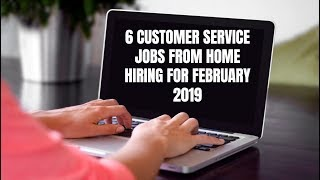 6 Customer Service Jobs from Home Hiring for February 2019