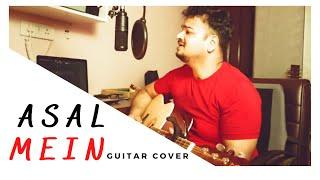 Asal mein Cover   Darshan Raval   2020 Hit Song   Guitar Cover by Raj Aggarwal