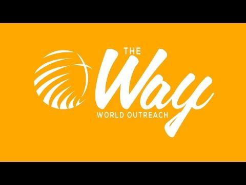 The Way World Outreach Live