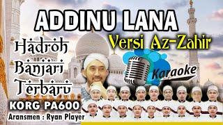 Download ADDINU LANA KARAOKE TANPA VOKAL + LYRIK ~ VERSI AZ-ZAHIR ~ HADROH BANJARI TERBARU ~ Ryan Player