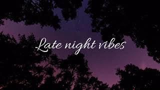 late night vibe // bazzi, lauv, jeremy zucker playlist