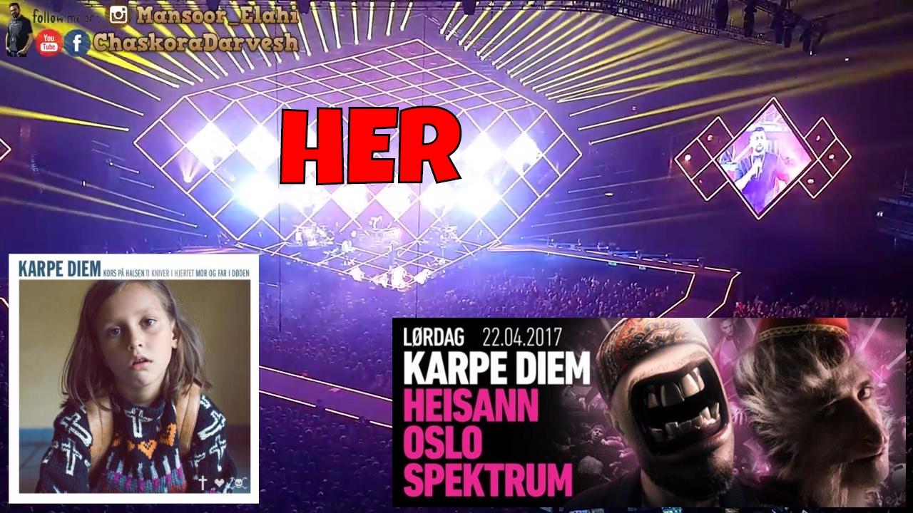 karpe-diem-her-here-oslo-spektrum-2017-karpe-diem-chaskora-darvesh-chaskora-darvesh