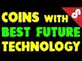 Top Cryptocurrencies with Best Future Technology - Coins with Best Technologies Behind Them