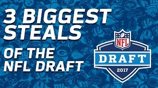 Top 3 STEALS of the 2017 NFL Draft | Move the Sticks