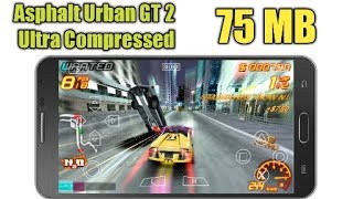 75MB | Asphalt Urban GT 2 Ultra Compressed | Best Settings + Gameplay + Download Link