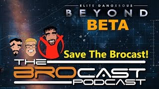 The Brocast - Elite Dangerous - Help Save the Brocast!
